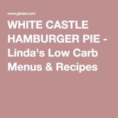 WHITE CASTLE HAMBURGER PIE - Linda's Low Carb Menus & Recipes