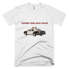 Support Your Local Police T-Shirt