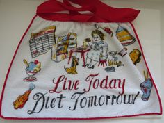 Vintage Terry Cloth Novelty Half Apron - Live Today Diet Tomorrow - Collectible - Vintage Linens - Kitchen Decor - Gift - Weight Watchers by shabbyshopgirls on Etsy https://www.etsy.com/listing/251656931/vintage-terry-cloth-novelty-half-apron