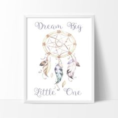 Dream Big Little One, Girl Nursery Room Wall Decor, Tribal, Dream Catcher  Print your own decor