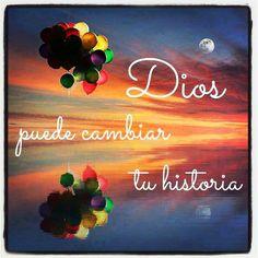 Dios puede cambiar tu historia, tan cierto!!!  En ti espero y en ti confío mi buen Dios <3
