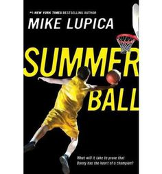 Summer Ball by Mike Lupica FIC LUP Sequel to Travel Team. Thirteen-year-old Danny must prove himself all over again for a disapproving coach and against new rivals at a summer basketball camp. 13 Year Old Boys, Summer Books, Book Suggestions, Books For Teens, Page Turner, National Championship, Reading Levels, 13 Year Olds, 1 News