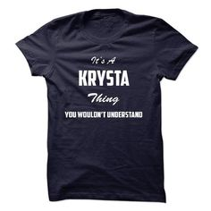 It KRYSTA Thing You Wouldnt Understand - #mothers day gift #retirement gift. BUY IT => https://www.sunfrog.com/LifeStyle/It-KRYSTA-Thing-You-Wouldnt-Understand.html?68278