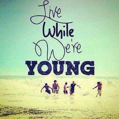 Live While Were Young one direction best song ever created ! One Direction Lyrics, I Love One Direction, Best Song Ever, Best Songs, 1d Songs, While We're Young, What Makes You Beautiful, Adolescents, Relationship Quotes