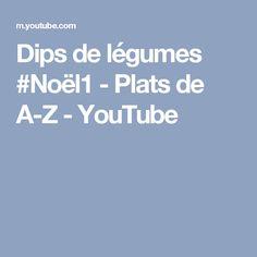 Dips de légumes #Noël1 - Plats de A-Z - YouTube