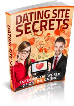 """Dating Site Secrets Comes with Master Resale/Giveaway Rights!  """"Get All The Support And Guidance You Need To Be A Success At Using Dating Sites!"""""""