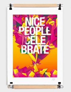 "Fancy - ""Nice People Celebrate"" - Numbered Art Print by Danny Ivan from Curioos"