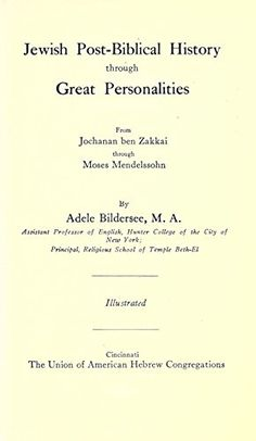 Jewish Post-Biblical History Through Great Personalities ... https://www.amazon.com/dp/1462203655/ref=cm_sw_r_pi_dp_x_9nKGybC6MJ00P