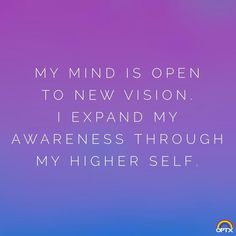 my mind is open to new vision