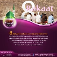 You probably already know about the great reward of the rawatib— the twelve sunnah rakaat to be prayed daily so that a beautiful dwelling will be built for you in Paradise. But do you also know about the eight sunnah rakaat that will make you fire-proof, inshaAllah? Shaykh Bin Baz explained that the rawatib which the prophet, peace be upon …