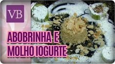 Abobrinha Recheada ao Molho Iogurte - Você Bonita (24/02/17)