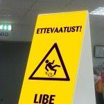Hoiatussilt Libe põrand: http://reklaamitootja.ee/sildid/