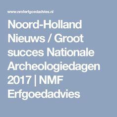 Noord-Holland Nieuws / Groot succes Nationale Archeologiedagen 2017  | NMF Erfgoedadvies