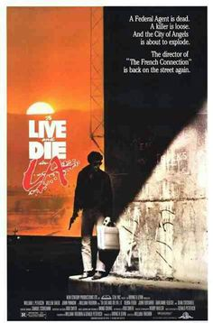 To Live and Die in LA Premiered 1 November 1985