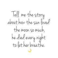 Tell me the story about how the sun loved the moon so much he died every night to let her breathe.
