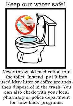 We suggest putting old medications into used kitty litter or coffee grounds, then disposing it into the trash. Even better, many local police departments have a box where you can dispose of expired or unused medications. Some local pharmacies also have 'take back' programs.