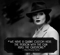 """The person with the gun asks the questions."" If you enjoy any of Agatha Christie's stories, you'll love this series! Miss Fisher is awesome! Mystery Show, Mystery Series, Best Mysteries, Murder Mysteries, Miss Fisher, Mysterious Quotes, Bbc, Australian Authors, Agatha Christie"