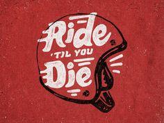 Ride Til You Die by Joe Horacek