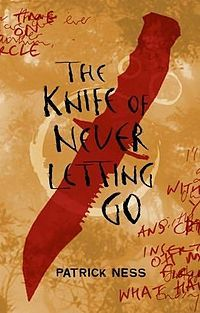 'The Knife of Never Letting Go'  by Patrick Ness.