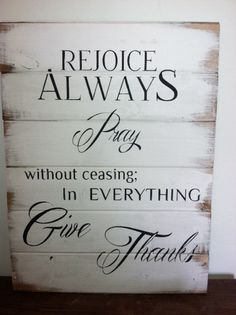 Rejoice always pray without ceasing in everything give thanks 16w x 19h hand-painted wood sign #rejoice
