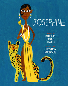 Josephine - a wonderful picture book about Josephine Baker with captivating, emotive writing By Patricia Hruby Powell Illustrated by Christian Robinson #blacklivesmatter #blackhistorymonth