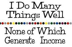 Id be doing well if you could earn money for...procrastination, coffee mornings, facebook time....