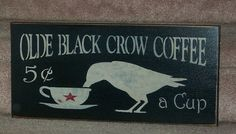 Olde Black Crow Coffee  Primitive Country by thecountrysignshop, $20.00