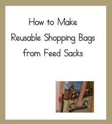 How to Make Reusable Shopping Bags from Feed Sacks