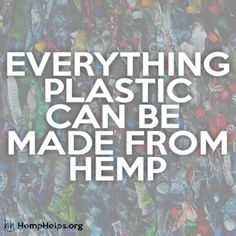 Plastic is filling our oceans and poisoning Mother Nature. Hemp plastic is very durable and biodegradable, Hemp plastic just makes sense.