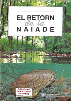 També disponible al Centre de Documentació del Parc: http://catalegbeg.cultura.gencat.cat/iii/encore/record/C__Rb1178266 I a text complet a: http://www.gencat.cat/mediamb/publicacions/monografies/retorn_naiade.pdf