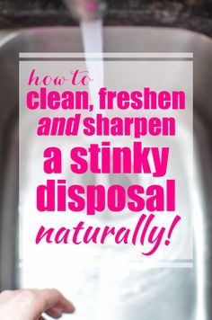 Got weird smells coming from your kitchen? It might be your disposal! Here's How to Clean, Sharpen and Freshen a Stinky Disposal - Naturally!