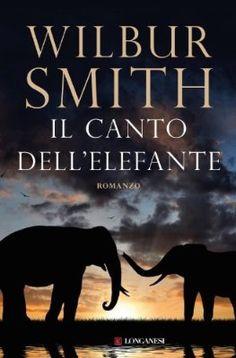Il canto dell'elefante (Longanesi Romanzi d'Avventura):Amazon:Kindle Store Wilbur Smith, Thing 1, Books, Amazon Kindle, Movies, Movie Posters, Euro, Store, Libros