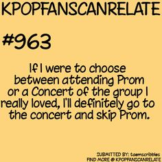 KPop Fans Can Relate #963: It's so true, I would definitely skip prom to go to a B.A.P concert ~~ <3
