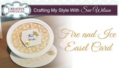 Fire and Ice Easel Card | Crafting My Style with Sue Wilson