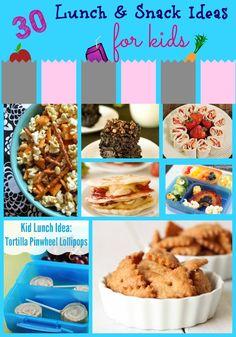 30 Kid's Lunch & Snack Ideas