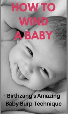 How to wind a baby. Find out all the different ways to help your baby burp and stop crying with this useful guide of different ways to wind your baby. Trapped Wind, Having A Baby, Beautiful Babies