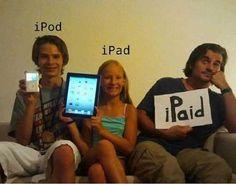 """IPod pour le fils, IPad pour la fille, I paid = """"j'ai payé"""" pour le père !"""