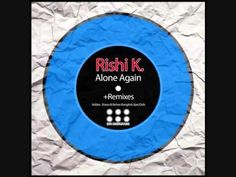 Rishi K. - Alone again (Kiano & Below Bangkok dub mix)
