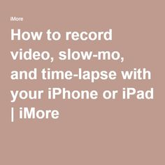How to record video,