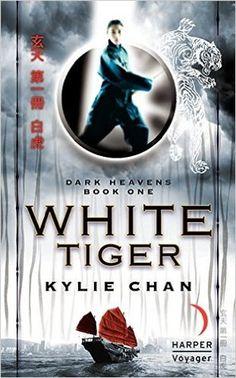 Kylie Chan, White Tiger (Dark Heavens, #1)