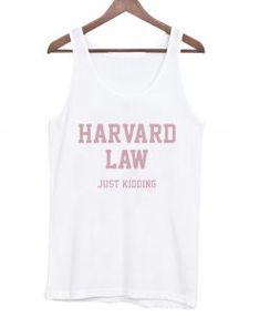 Harvard Law Just Kidding White Tank Top