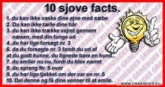 10 sjove facts. 1. du kan ikke vaske dine øjne med sæbe…