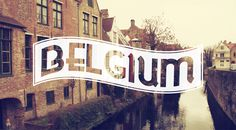 Dear Belguim, I have fallen in love with you since the moment I found out you made the best chocolates in the entire world!! I fell in love even more when I saw pictures of you.