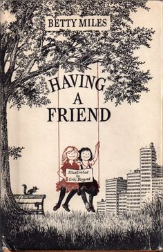 Having a Friend by Betty Miles   21 Awesome Book Covers Illustrated By Erik Blegvad