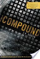 Download eBooks The Compound (PDF, ePub, Mobi) by S. A. Bodeen Read Online Full Free