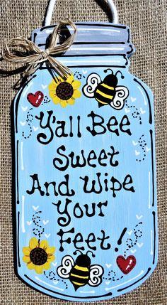 Excited to share the latest addition to my shop: Y'all Bee Sweet Wipe Feet MASON JAR Bumblebee Bee Crafts, Wood Crafts, Mason Jar Crafts, Mason Jars, Door Plaques, Wooden Door Hangers, Painted Doors, Door Signs, Making Ideas