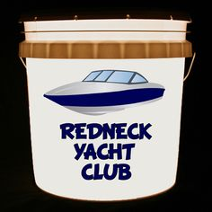 This bucket light features a ski boat and the words Redneck Yacht Club. We can customize this bucket light with any color boat and text.