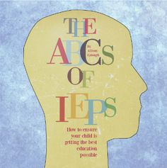 The ABCs of IEPs-How to ensure your child is getting the best IEP possible. From The Sensory Spectrum. Pinned by SOS Inc. Resources @sostherapy.
