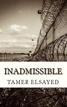 Inadmissible by Tamer Elsayed, http://www.amazon.com/dp/B00PHQJ9TK/ref=cm_sw_r_pi_dp_ECUtvb0F3N13N