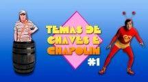 Temas de Chaves e Chapolin